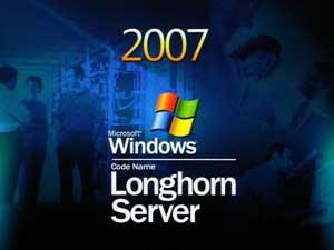 Microsoft sẽ xuất xưởng Longhorn Server vào cuối năm 2007