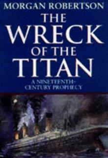 Tiểu thuyết Futility năm 1898 của tác giả Morgan Robertson có nhiều điểm trùng hợp kỳ lạ với số phận chiếc tàu Titanic nổi tiếng