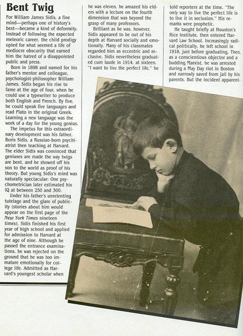 Khi mới 11 tuổi, Sidis đã vinh dự trở thành sinh viên trẻ nhất trong lịch sử trường Harvard