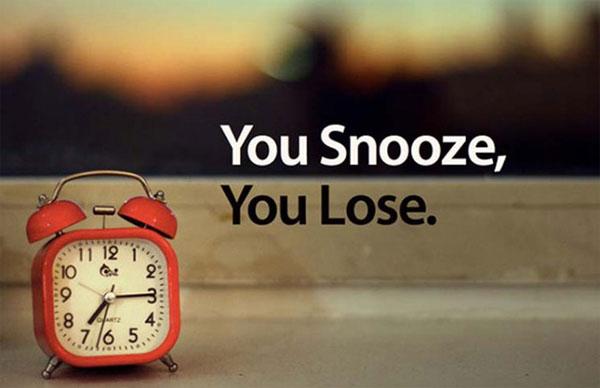 Đừng ấn nút Hoãn báo thức (snooze)