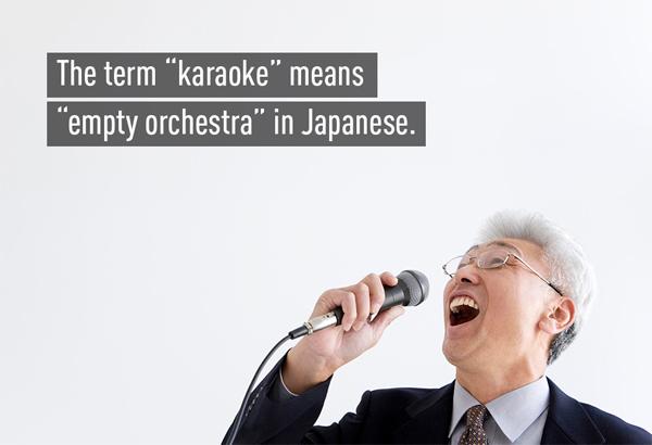 Karaoke có nghĩa là hát mà không có dàn nhạc.
