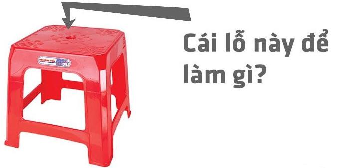 Cái lỗ trên ghế nhựa dùng để làm gì?