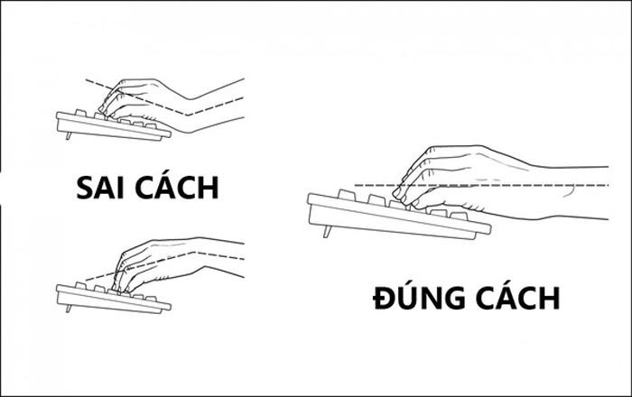 Đừng khom bàn tay gõ, quan trọng nhất là phải để cổ tay thẳng.
