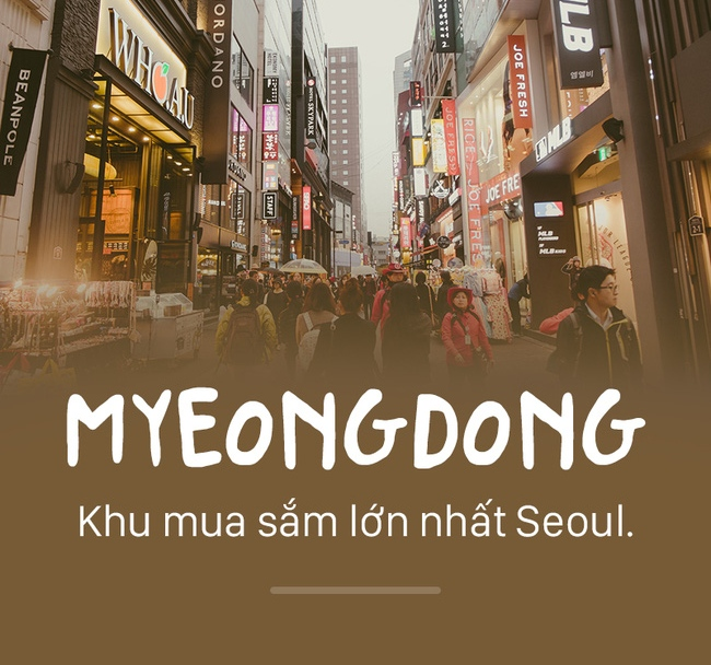 Myeongdong là khu mua sắm lớn nhất Seoul.