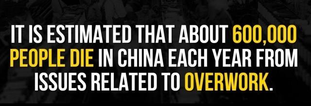 Người ta ước tính rằng có khoảng 600.000 người chết ở Trung Quốc mỗi năm từ các vấn đề liên quan đến làm việc quá sức.