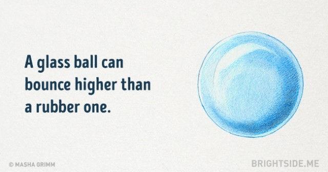 Một quả bóng thủy tinh có thể bật lên cao hơn so với một quả bóng cao su
