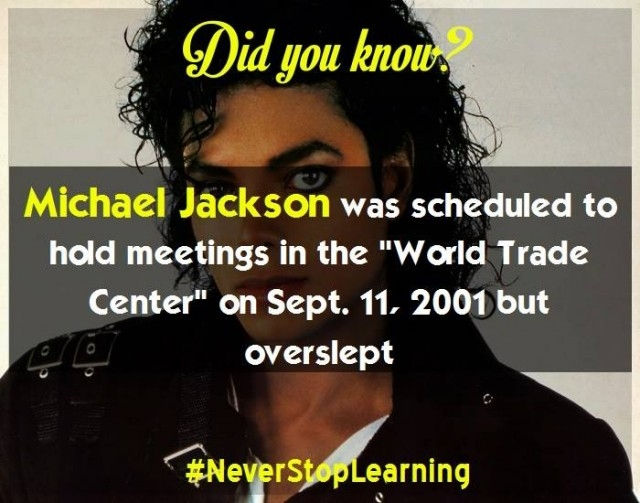 Michael Jackson đã lên kế hoạch tổ chức một cuộc họp ở Trung tâm Thương mại Thế giới vào ngày 11/09/2001 nhưng lại ngủ quên.