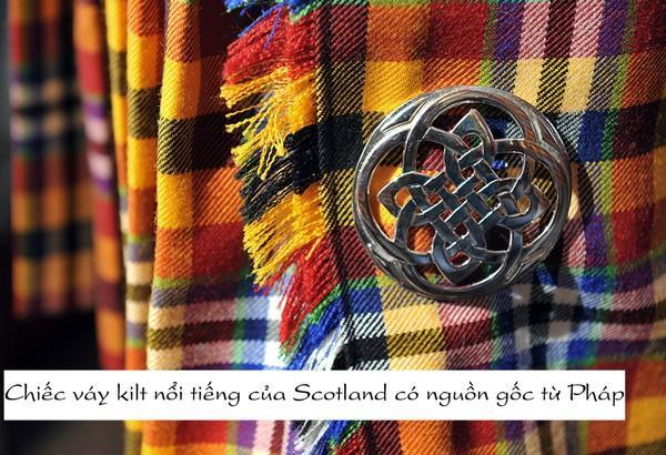 Thật bất ngờ khi biết chiếc váy kẻ nổi tiếng của đàn ông Scotland có nguồn gốc từ Pháp.