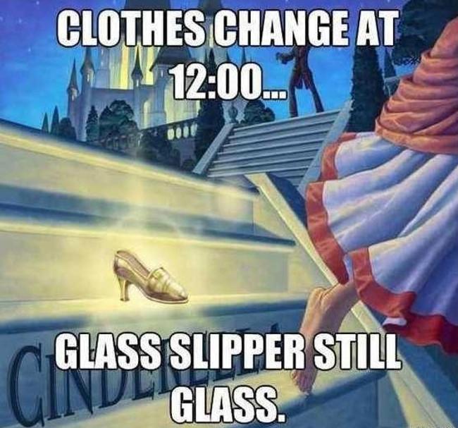 Sau 12 giờ, trang phục và xe bí của Lọ Lem biến mất nhưng giày thủy tinh thì vẫn giữ nguyên.
