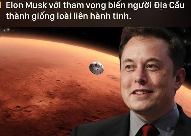 Elon đưa ra hai lựa chọn, hoặc là chờ chết trên Trái Đất, hoặc là lên Sao Hỏa tiếp tục sinh sống.