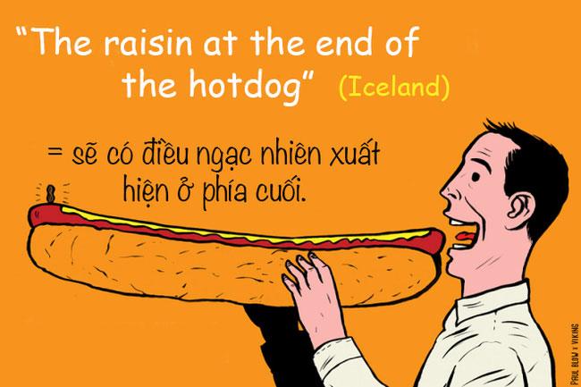 """Người Iceland thường dùng cụm """"Quả nho khô ở cuối chiếc xúc xích"""" để"""