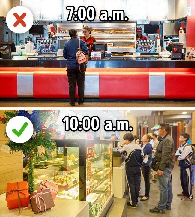 Hãy ghé thăm cửa hàng đồ ăn nhanh từ 10h sáng trở đi.