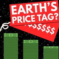 Trái Đất đáng giá bao nhiêu?