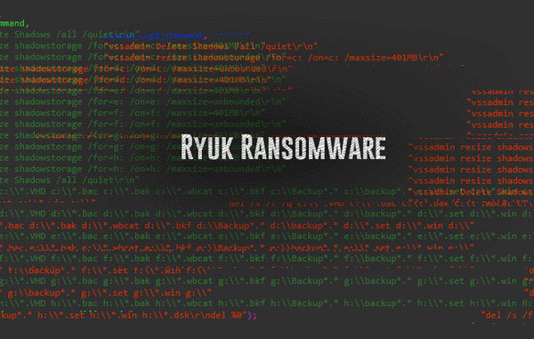 Ransomware Ryuk chỉ lây nhiễm đối với các doanh nghiệp lớn.