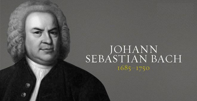 Johann Sebastian Bach - Nhà soạn nhạc vĩ đại bậc nhất trong lịch sử.