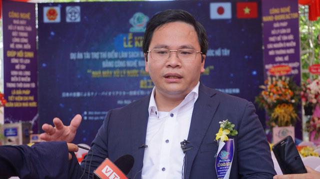 Ông Nguyễn Tuấn Anh, CT HĐQT công ty cổ phần Cải thiện môi trường Nhật Việt