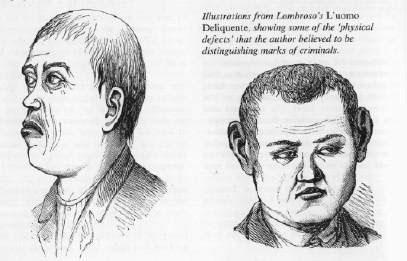 Ông Lombroso còn cho hay tội phạm thường có đặc điểm nhận dạng nổi bật như râu rậm, trán hói, mũi to...