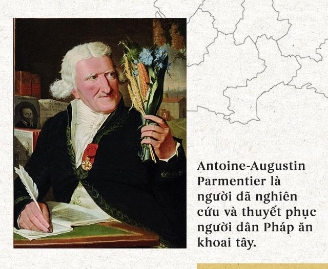 Antoine-Augustin Parmentier là người đã nghiên cứu và thuyết phục người dân pháp ăn khoai tây